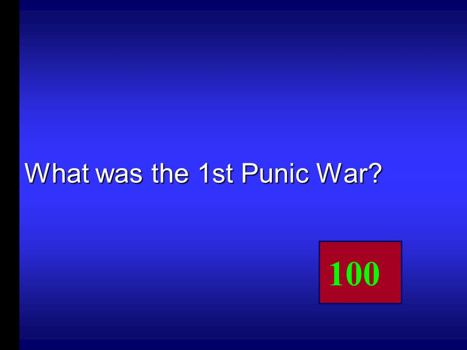 This war was fought between Rome and Carthage over who would control the island of Sicily.