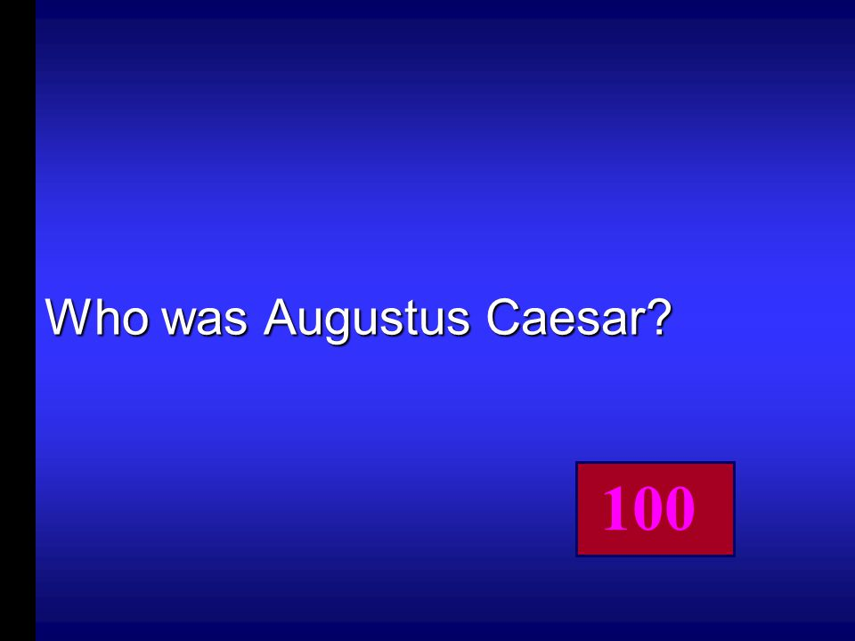 He was Rome's first emperor.