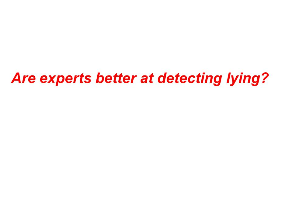 Are experts better at detecting lying
