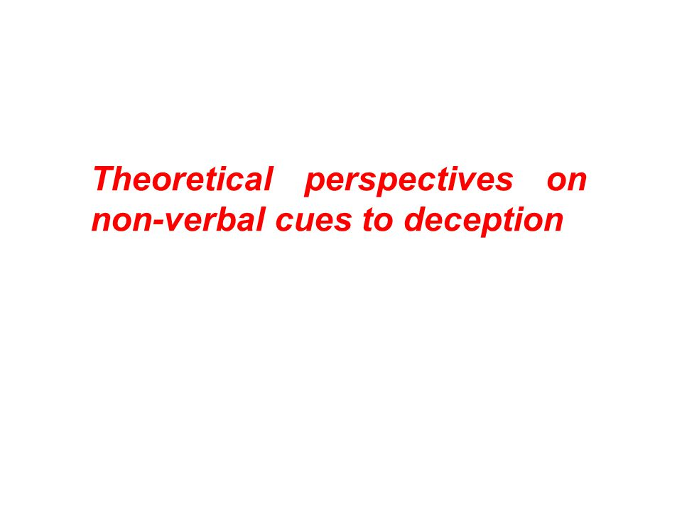 Theoretical perspectives on non-verbal cues to deception
