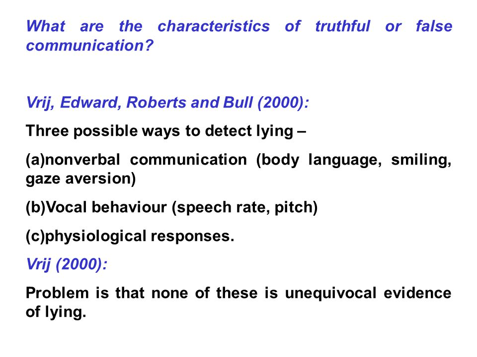 What are the characteristics of truthful or false communication.