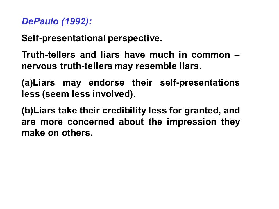 DePaulo (1992): Self-presentational perspective.