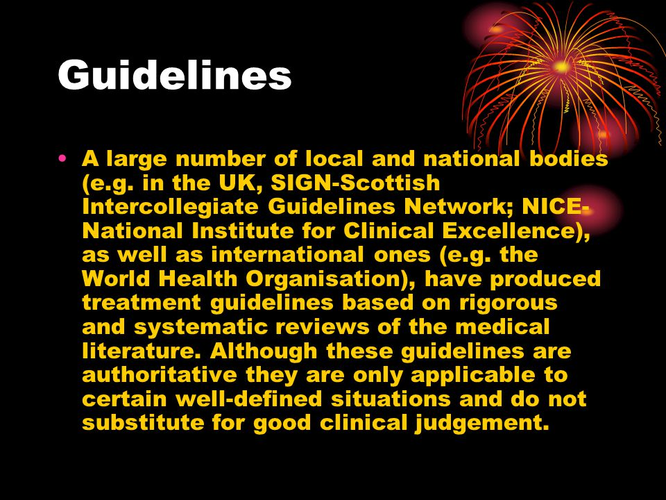 Guidelines A large number of local and national bodies (e.g.