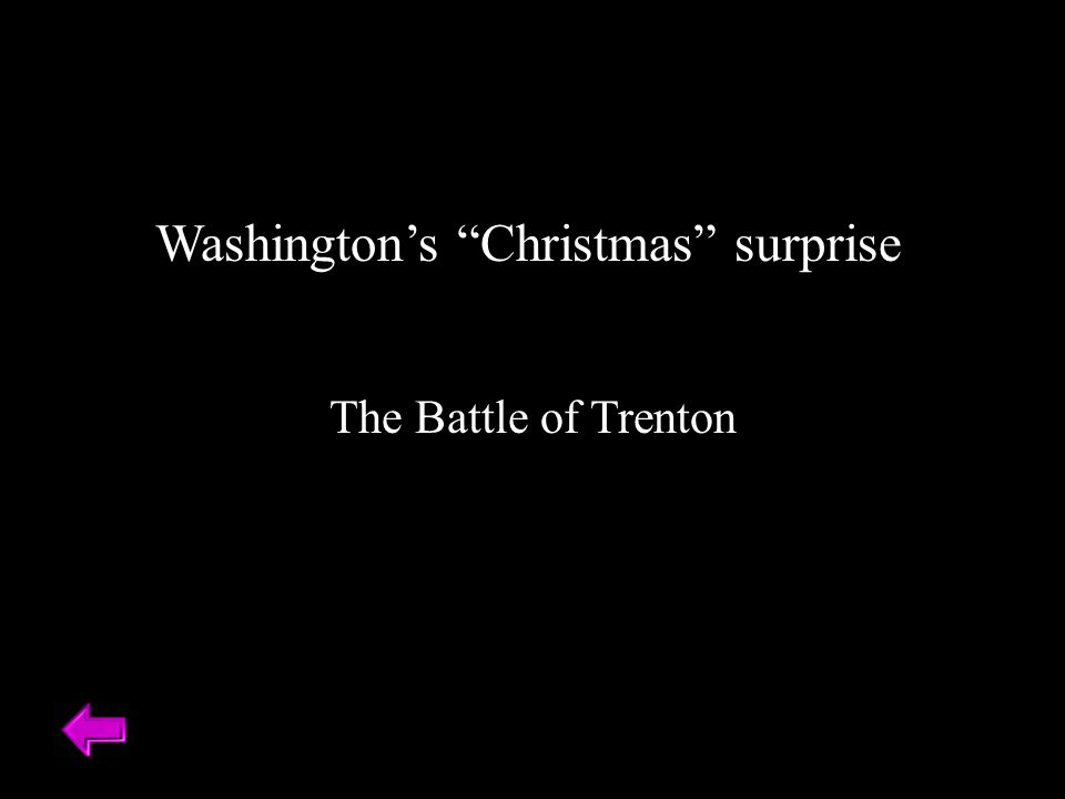 Washington's Christmas surprise The Battle of Trenton