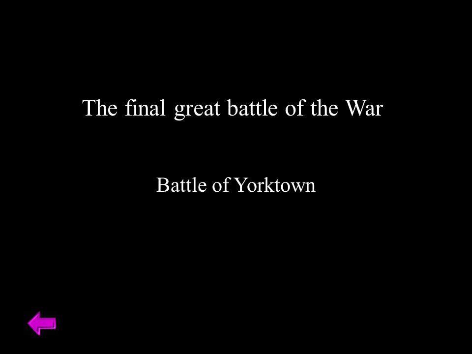 The final great battle of the War Battle of Yorktown