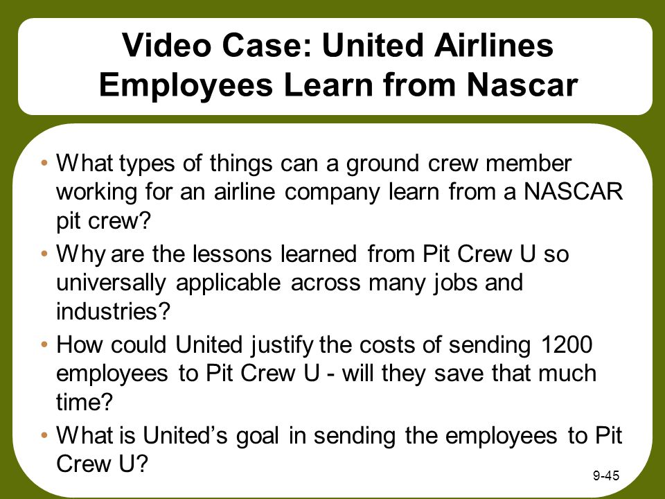 Video Case: United Airlines Employees Learn from Nascar What types of things can a ground crew member working for an airline company learn from a NASC