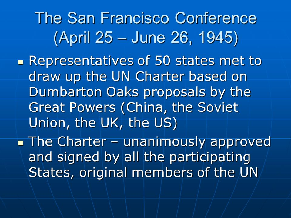 The San Francisco Conference (April 25 – June 26, 1945)