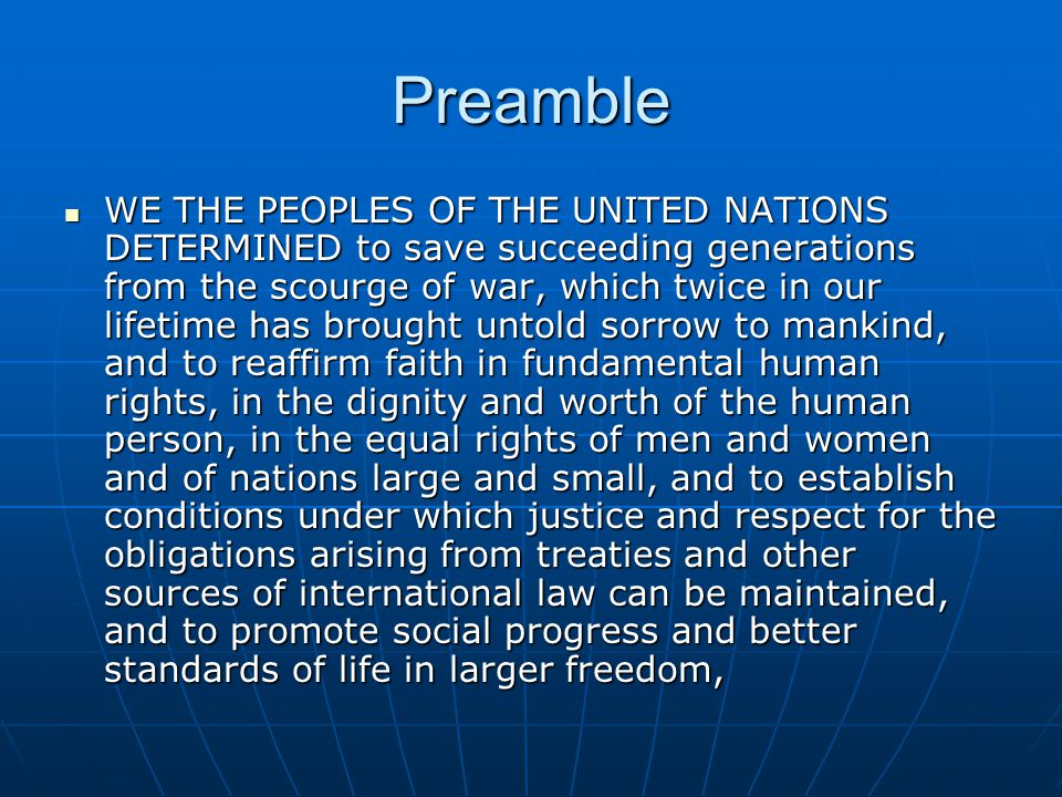 Preamble AND FOR THESE ENDS to practice tolerance and live together in peace with one another as good neighbours, and to unite our strength to maintain international peace and security, and to ensure, by the acceptance of principles and the institution of methods, that armed force shall not be used, save in the common interest, and to employ international machinery for the promotion of the economic and social advancement of all peoples, AND FOR THESE ENDS to practice tolerance and live together in peace with one another as good neighbours, and to unite our strength to maintain international peace and security, and to ensure, by the acceptance of principles and the institution of methods, that armed force shall not be used, save in the common interest, and to employ international machinery for the promotion of the economic and social advancement of all peoples,