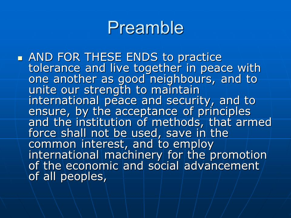 Preamble HAVE RESOLVED TO COMBINE OUR EFFORTS TO ACCOMPLISH THESE AIMS.