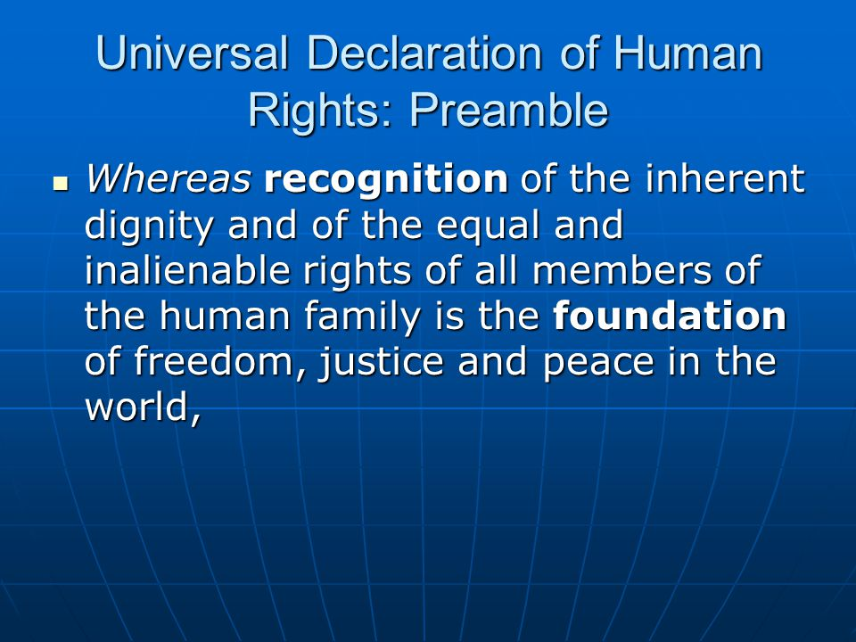 Preamble Whereas disregard and contempt of human rights have resulted in barbarous acts which have outraged the conscience of mankind, and the advent of a world in which human beings shall enjoy freedom of speech and belief and freedom from fear and want has been proclaimed as the highest aspiration of the common people, Whereas disregard and contempt of human rights have resulted in barbarous acts which have outraged the conscience of mankind, and the advent of a world in which human beings shall enjoy freedom of speech and belief and freedom from fear and want has been proclaimed as the highest aspiration of the common people,