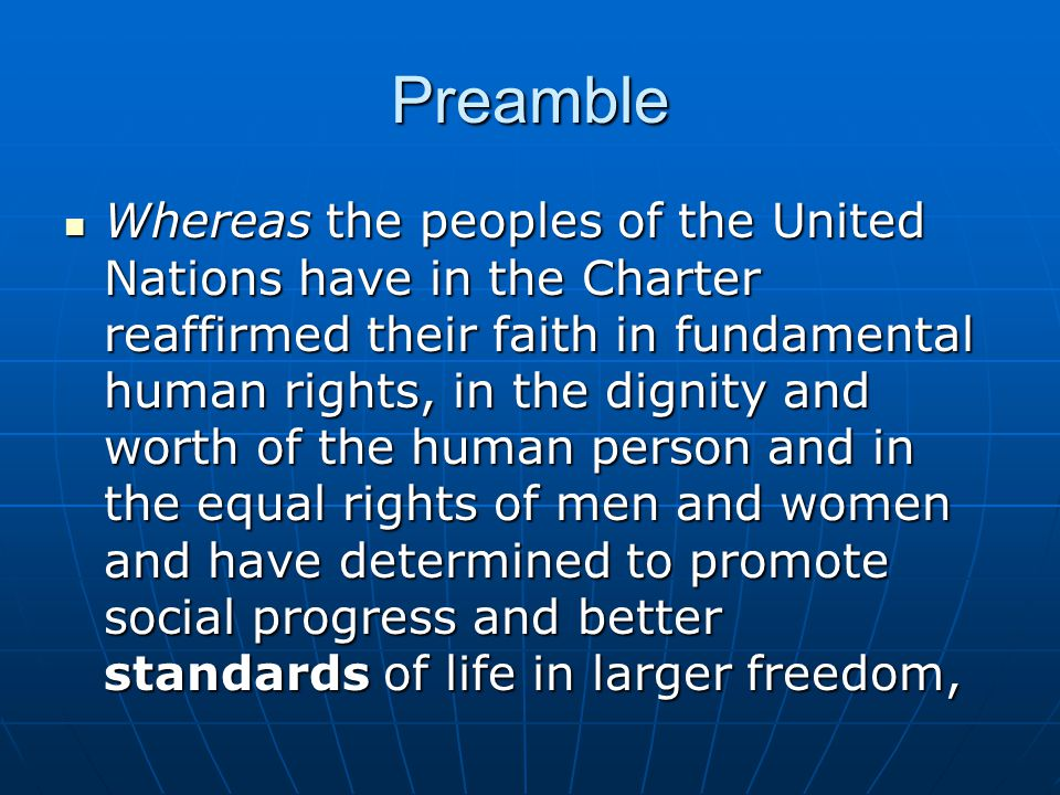 Preamble Whereas Member States have pledged themselves to achieve, in co-operation with the United Nations, the promotion of universal respect for and observance of human rights and fundamental freedoms, Whereas Member States have pledged themselves to achieve, in co-operation with the United Nations, the promotion of universal respect for and observance of human rights and fundamental freedoms, Whereas a common understanding of these rights and freedoms is of the greatest importance for the full realization of this pledge, Whereas a common understanding of these rights and freedoms is of the greatest importance for the full realization of this pledge,