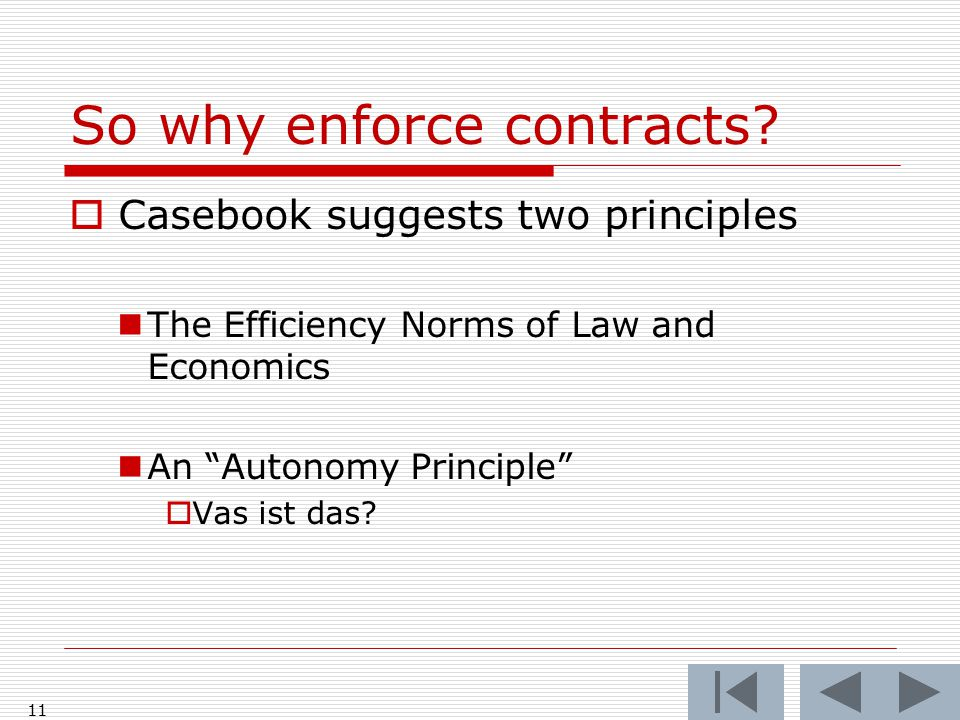 A Preliminary Question  Who cares if we enforce contracts.