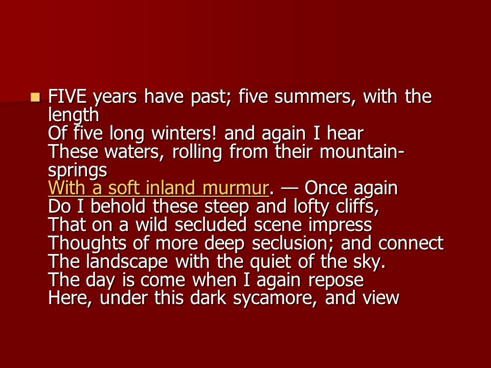 FIVE years have past; five summers, with the length Of five long winters.