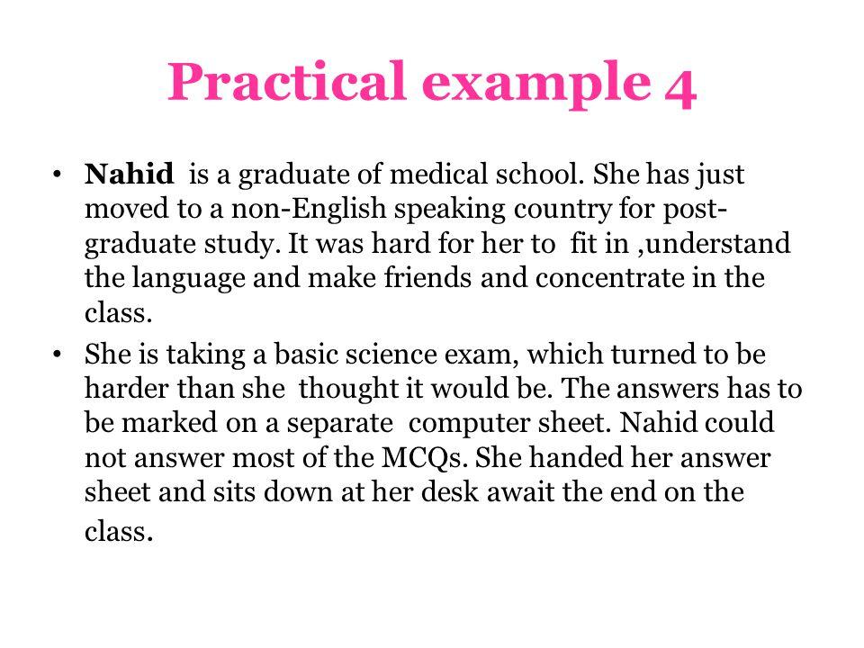 Practical example 4 Nahid is a graduate of medical school.