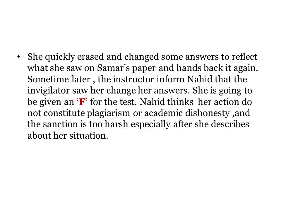 She quickly erased and changed some answers to reflect what she saw on Samar's paper and hands back it again.