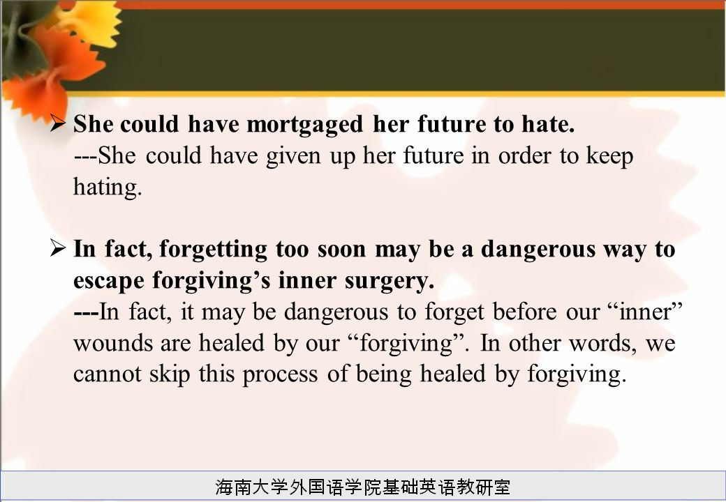  She could have mortgaged her future to hate.