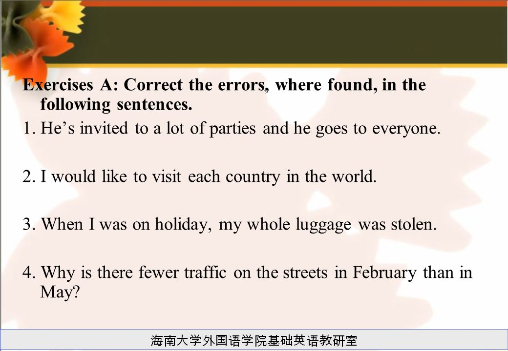 Exercises A: Correct the errors, where found, in the following sentences.