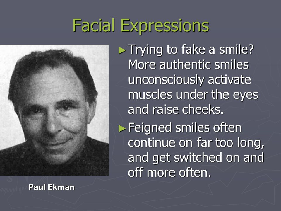 Facial Expressions ► Trying to fake a smile.