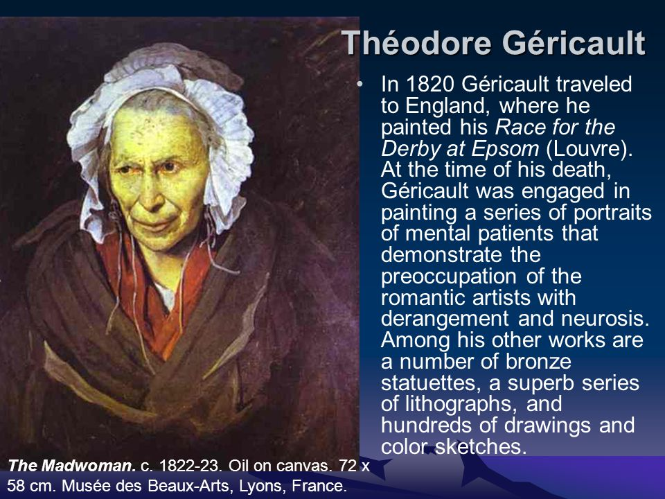 Théodore Géricault In 1820 Géricault traveled to England, where he painted his Race for the Derby at Epsom (Louvre).