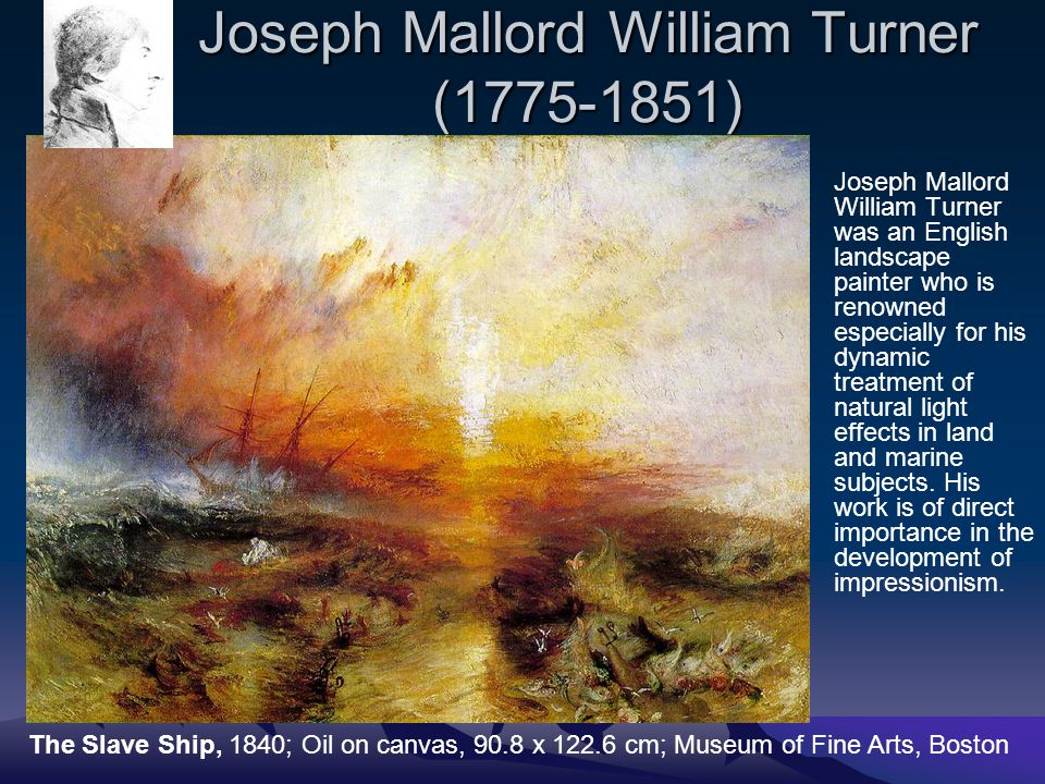 Joseph Mallord William Turner (1775-1851) Joseph Mallord William Turner was an English landscape painter who is renowned especially for his dynamic tr