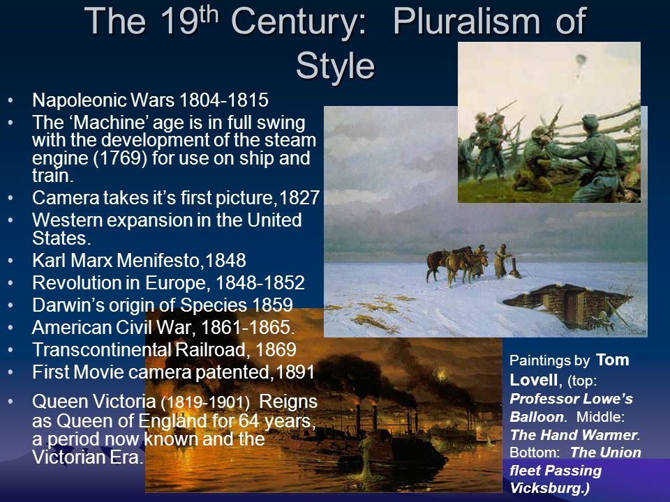 The 19 th Century: Pluralism of Style Napoleonic Wars 1804-1815 The 'Machine' age is in full swing with the development of the steam engine (1769) for use on ship and train.