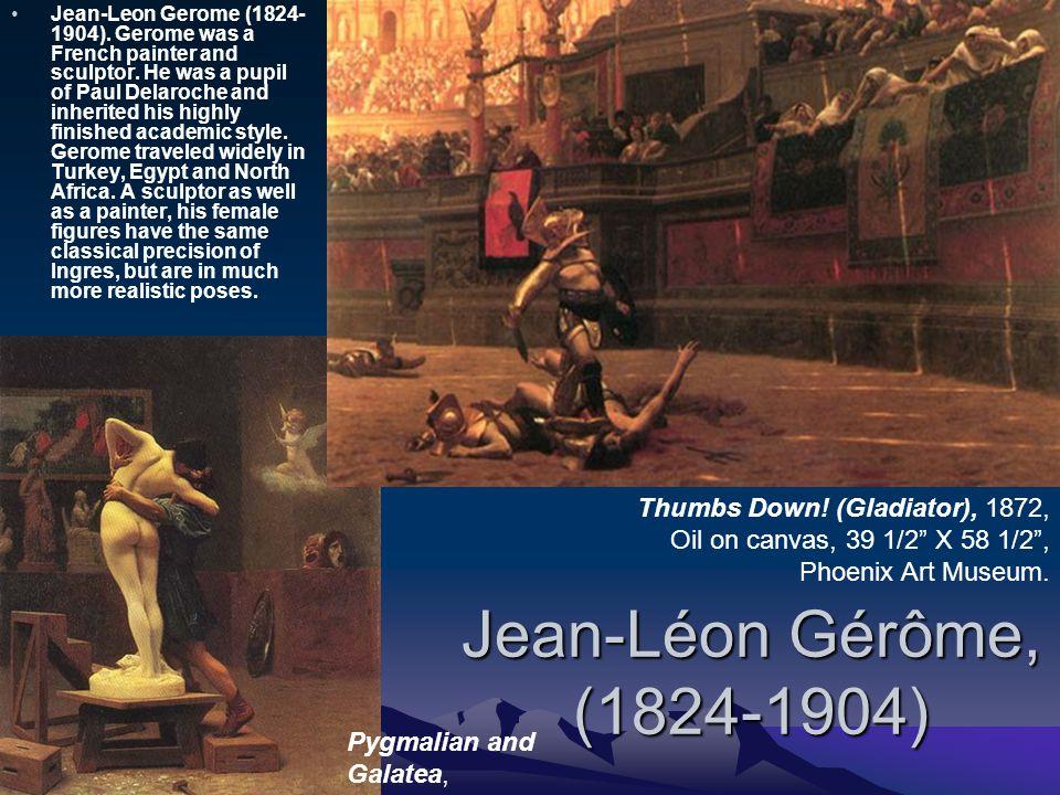 Jean-Léon Gérôme, (1824-1904) Jean-Leon Gerome (1824- 1904).