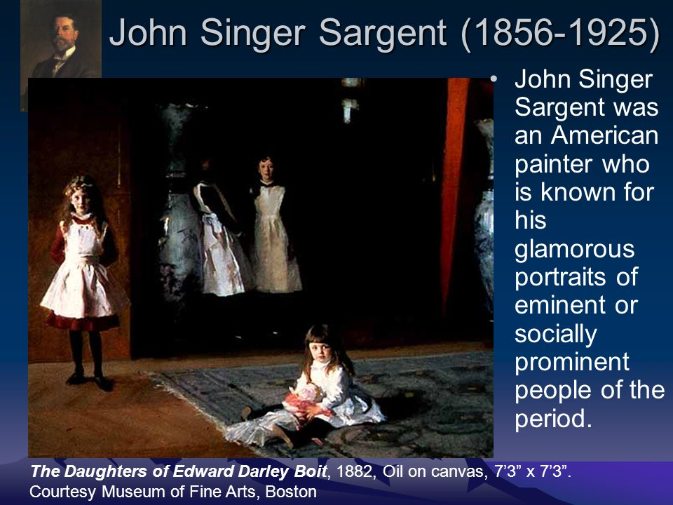 John Singer Sargent (1856-1925) John Singer Sargent was an American painter who is known for his glamorous portraits of eminent or socially prominent people of the period.