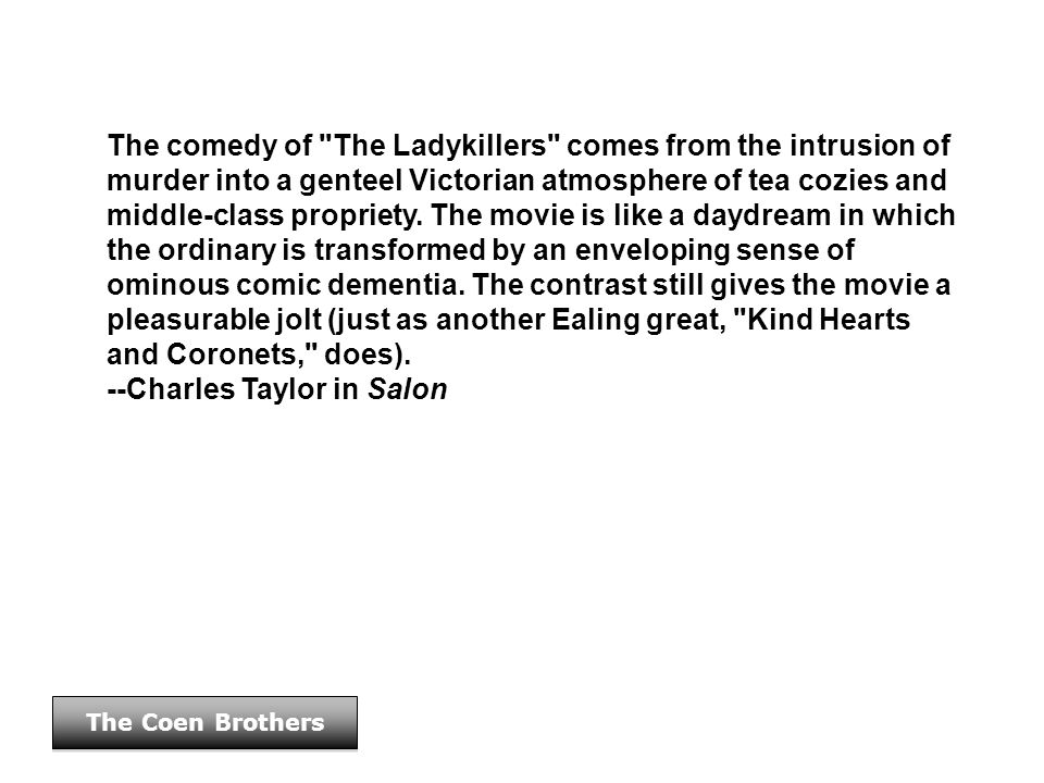 The Coen Brothers The comedy of