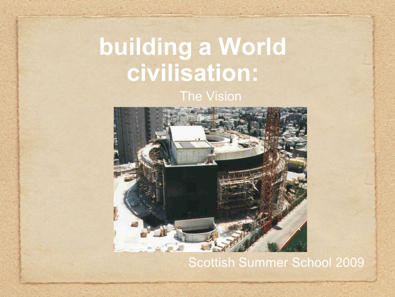 building a World civilisation: The Vision Scottish Summer School 2009