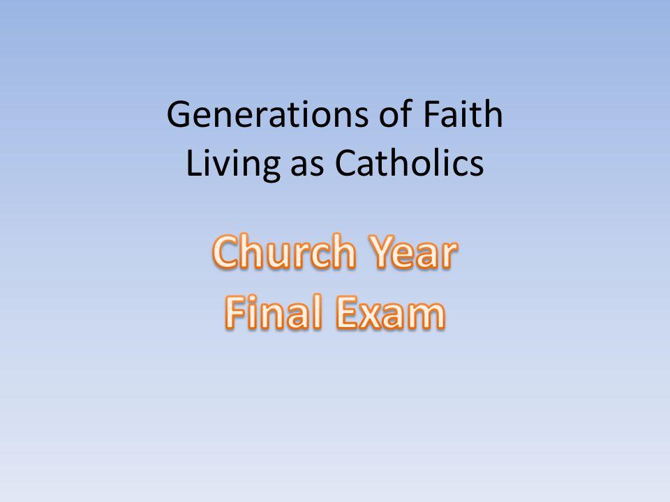 Generations of Faith Living as Catholics