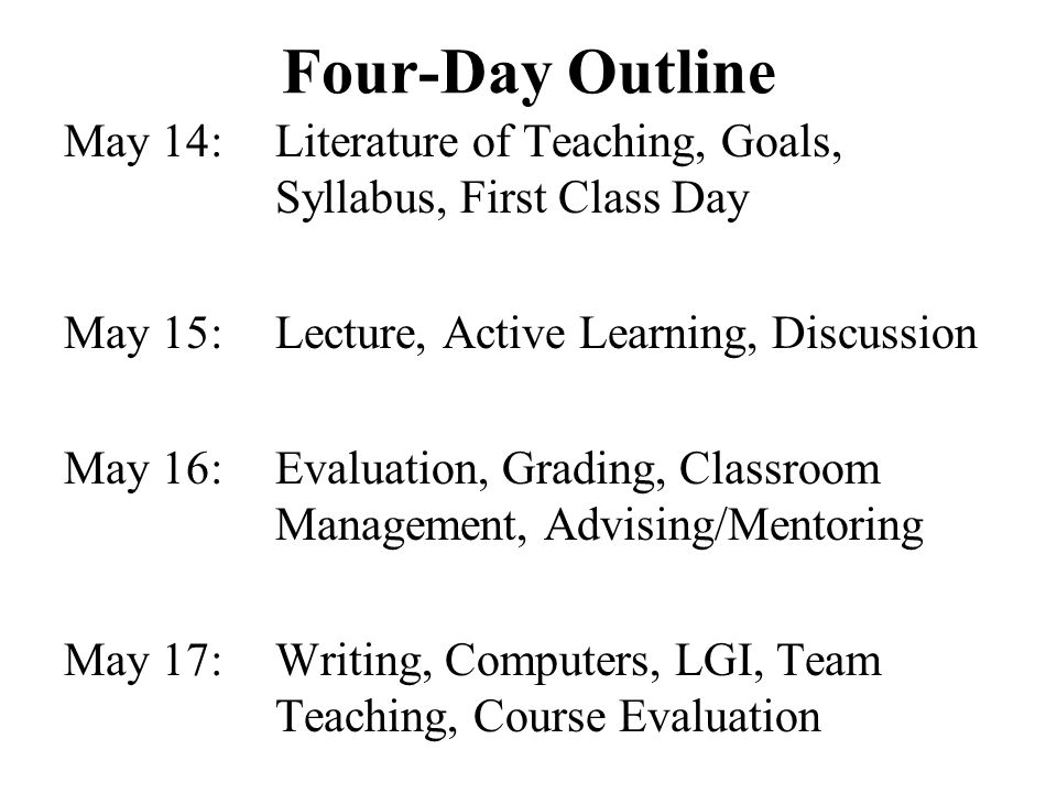 May 14 – Monday 9:00-10:15A Teaching Literature Goals – Part I 10:35-11:50Goals – Part II The Syllabus First Class Day