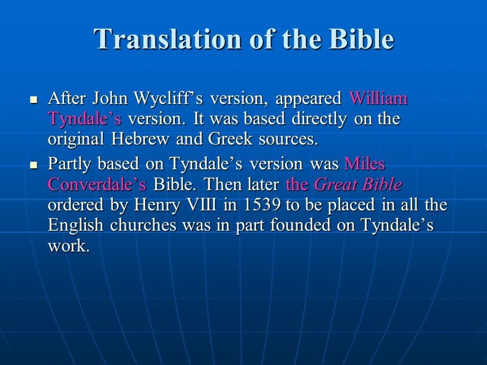 Translation of the Bible After John Wycliff's version, appeared William Tyndale's version.