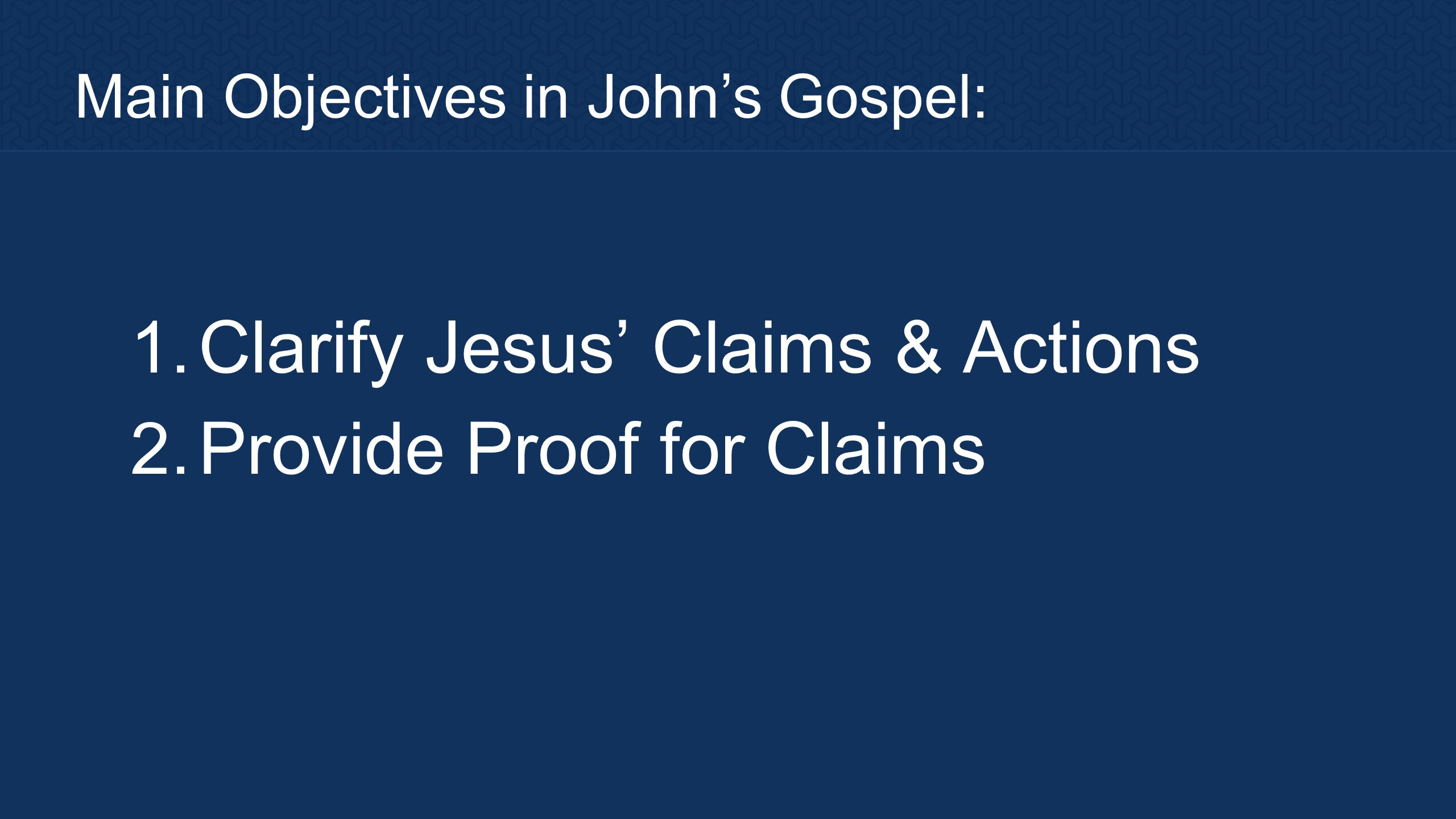 1. Clarify Jesus' Claims & Actions 2. Provide Proof for Claims 3. Record Reactions of the People.