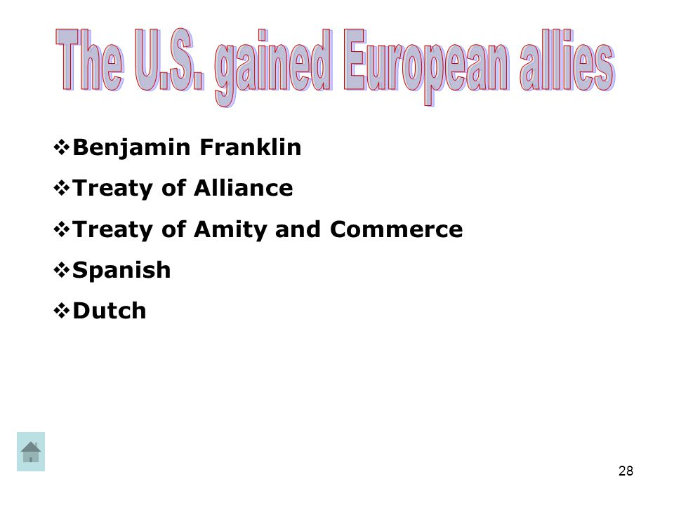28  Benjamin Franklin  Treaty of Alliance  Treaty of Amity and Commerce  Spanish  Dutch