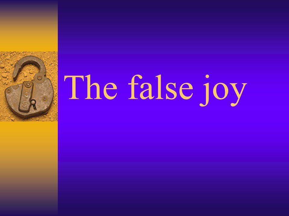 The false joy