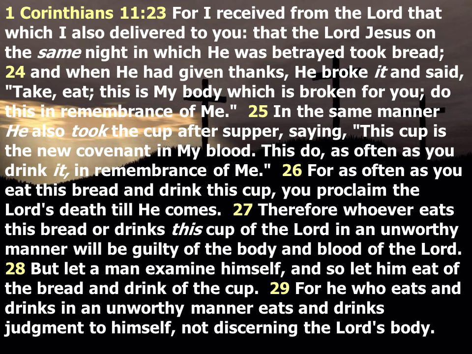 1 Corinthians 11:23 For I received from the Lord that which I also delivered to you: that the Lord Jesus on the same night in which He was betrayed to