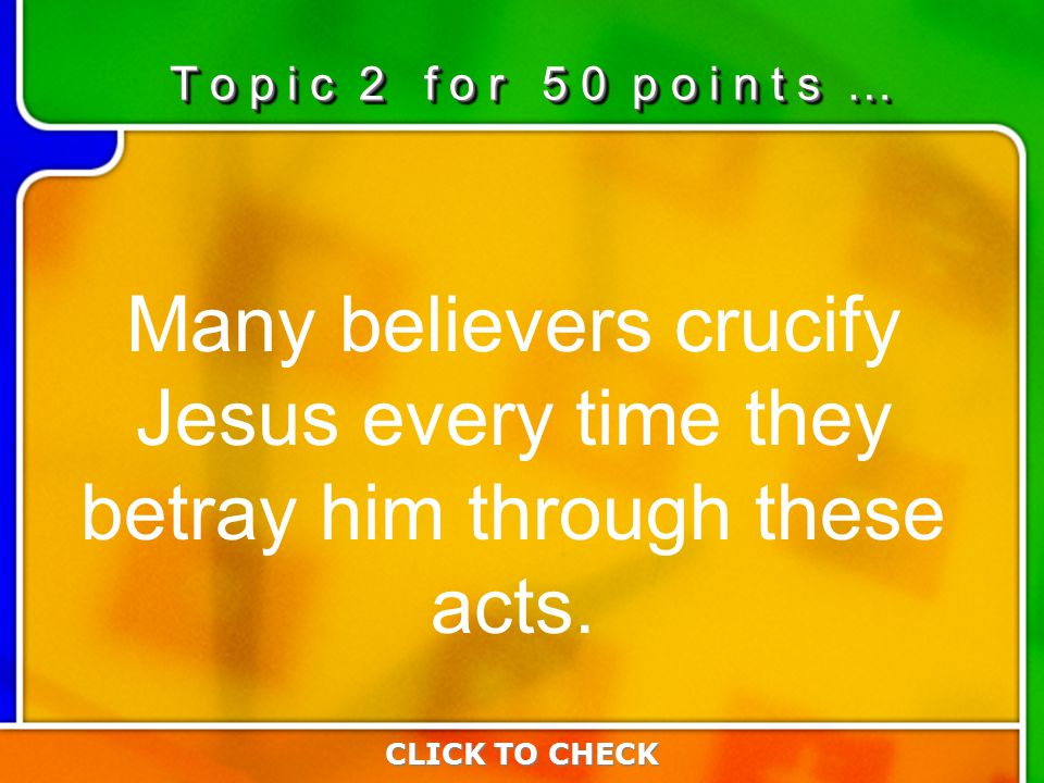 2:502:50 Many believers crucify Jesus every time they betray him through these acts.
