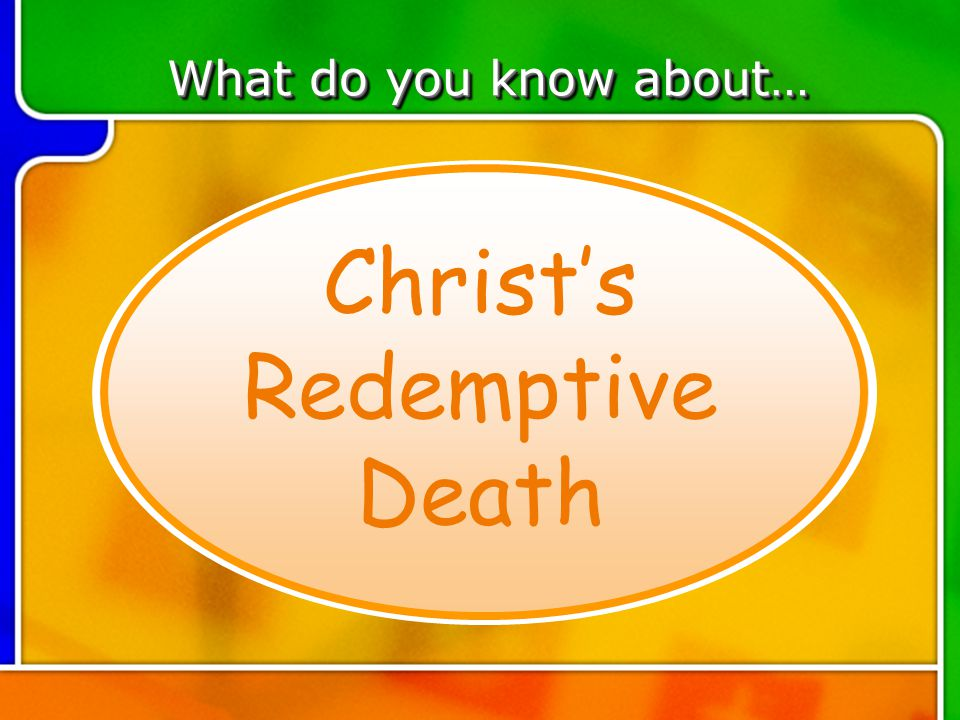 TOPIC 2 What do you know about… Who is Responsible for Jesus' Death?