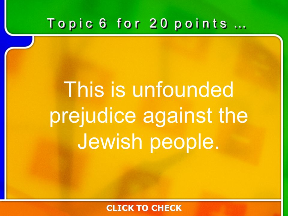 6:206:20 This is unfounded prejudice against the Jewish people.