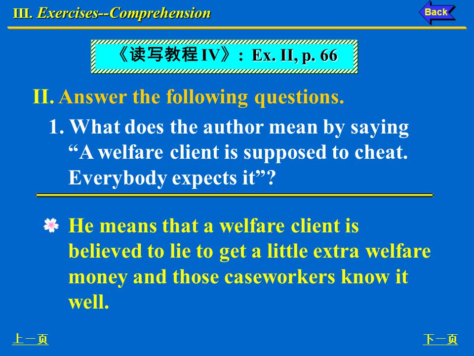 V.Exercises—Structure 下一页上一页 2. It is said that many people are homeless after the floods.