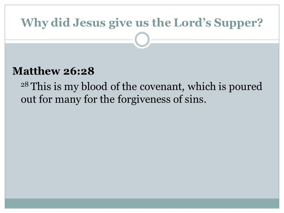 Why did Jesus give us the Lord's Supper.