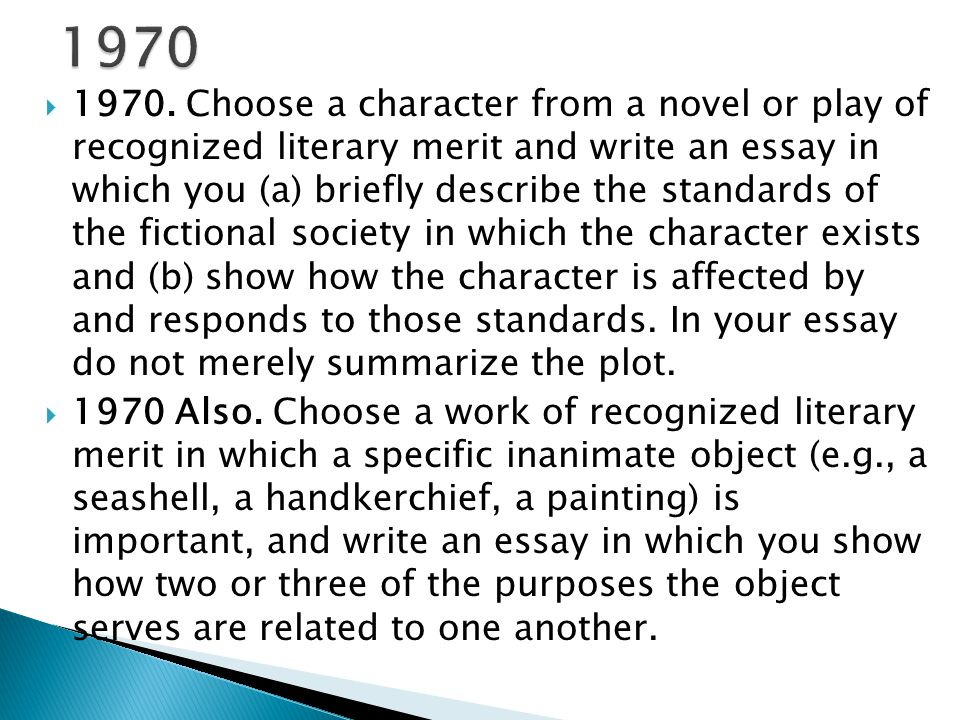 1970. Choose a character from a novel or play of recognized literary merit and write an essay in which you (a) briefly describe the standards of the