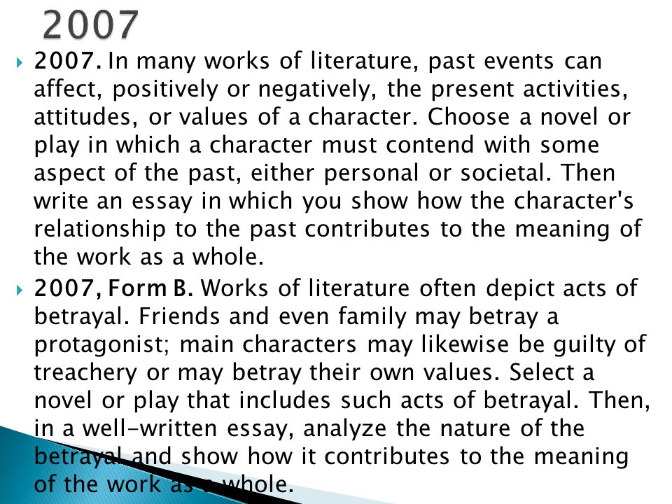  2007. In many works of literature, past events can affect, positively or negatively, the present activities, attitudes, or values of a character. Ch