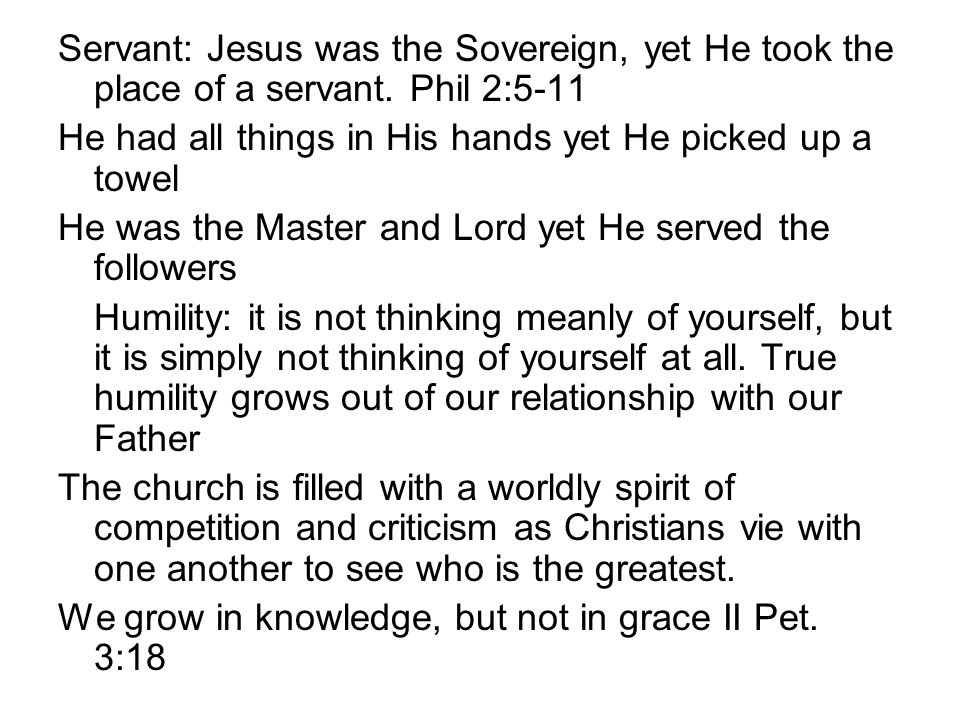 Servant: Jesus was the Sovereign, yet He took the place of a servant.