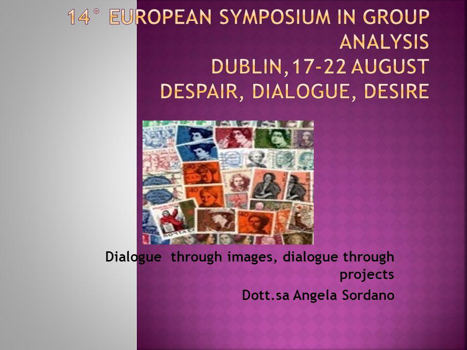 Dialogue through images, dialogue through projects Dott.sa Angela Sordano