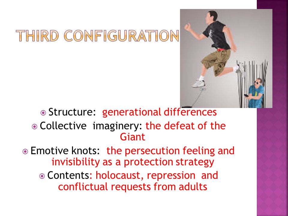  Structure: generational differences  Collective imaginery: the defeat of the Giant  Emotive knots: the persecution feeling and invisibility as a protection strategy  Contents: holocaust, repression and conflictual requests from adults
