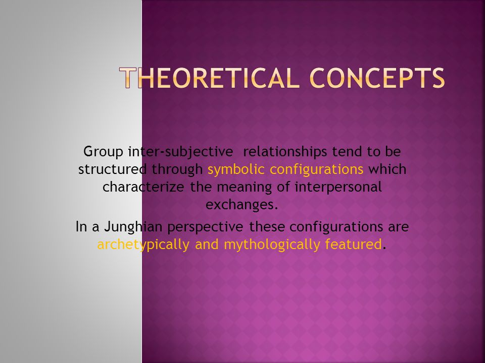 Group inter-subjective relationships tend to be structured through symbolic configurations which characterize the meaning of interpersonal exchanges.