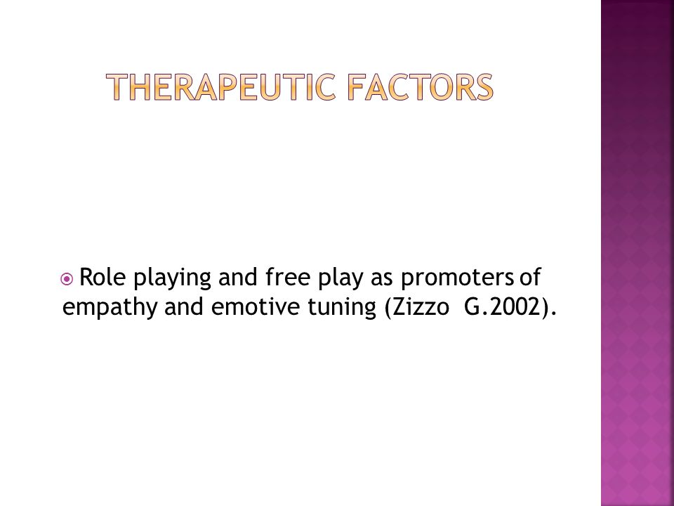  Role playing and free play as promoters of empathy and emotive tuning (Zizzo G.2002).