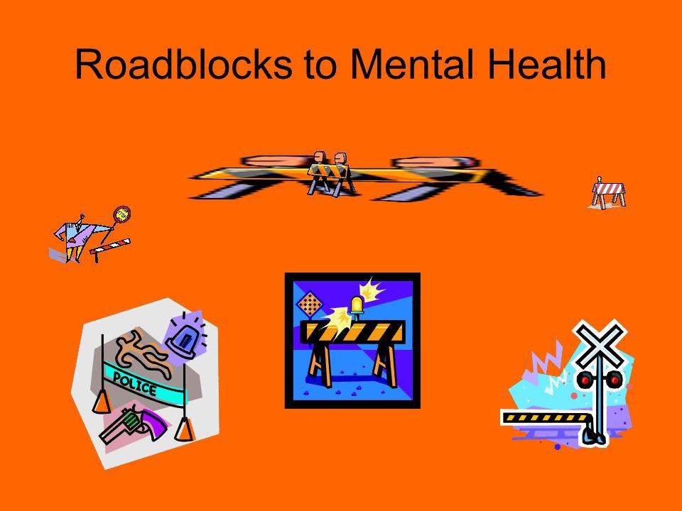 Roadblocks to Mental Health