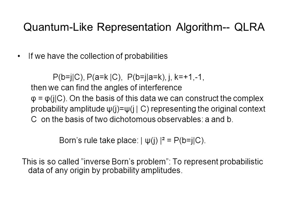 Quantum-Like Representation Algorithm-- QLRA If we have the collection of probabilities P(b=j|C), P(a=k |C), P(b=j|a=k), j, k=+1,-1, then we can find the angles of interference φ = φ(j|C).